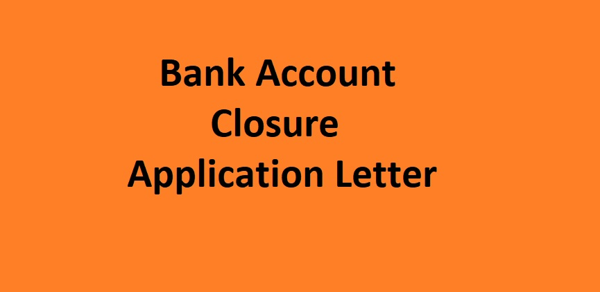bank account closure application letter