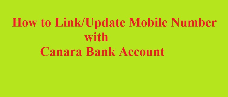 update or link mobile number with canara bank account