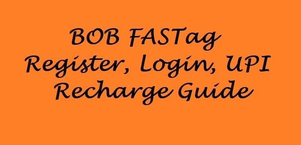 BOB Fastag login, recharge using upi, registration