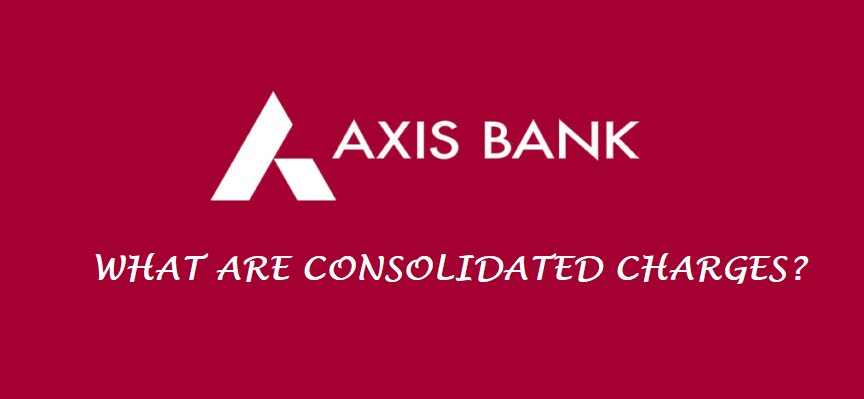axis bank consolidated charges