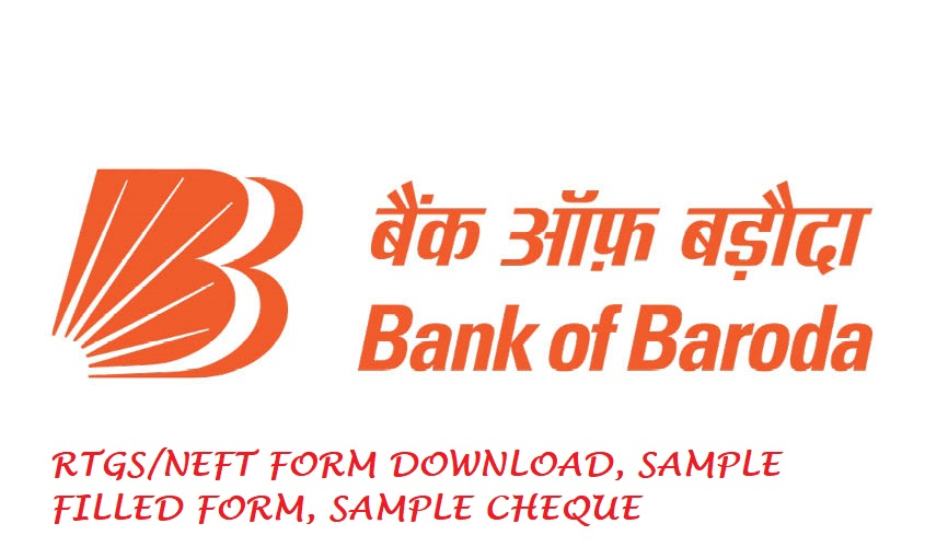 bank of baroda rtgs, neft form download, cheque filling